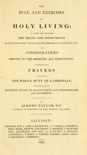 The rule and exercises of holy living by Taylor, Jeremy