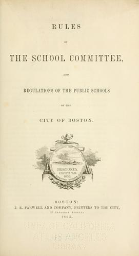 Rules of the School Committee, and regulations of the public schools of the city of Boston.