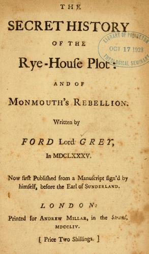 Download The secret history of the Rye-House plot: and of Monmouth's rebellion.