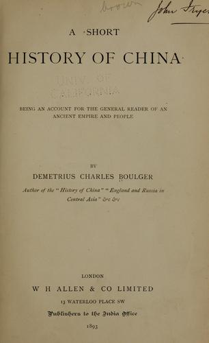 A short history of China by Demetrius Charles de Kavanagh Boulger