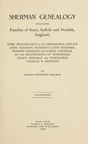 Sherman genealogy, including families of Essex, Suffolk and Norfolk, England