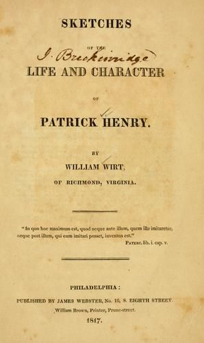 Sketches of the life and character of Patrick Henry.