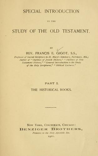 Special introduction to the study of the Old Testament by Francis E. Gigot