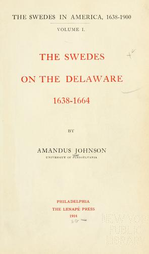 The Swedes in America, 1638-1900.