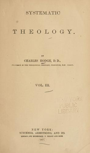 Systematic theology. …