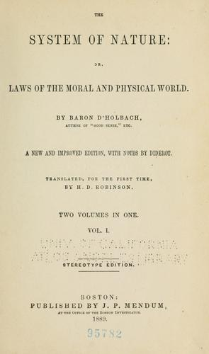 The system of nature, or, Laws of the moral and physical world