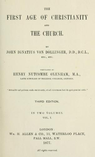 (The) first age of Christianity & the church