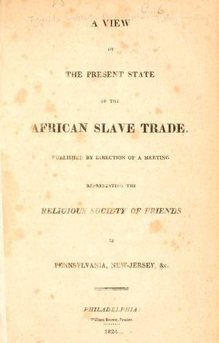 A view of the present state of the African slave trade.