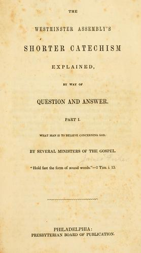 The Westminster Assembly's shorter catechism explained