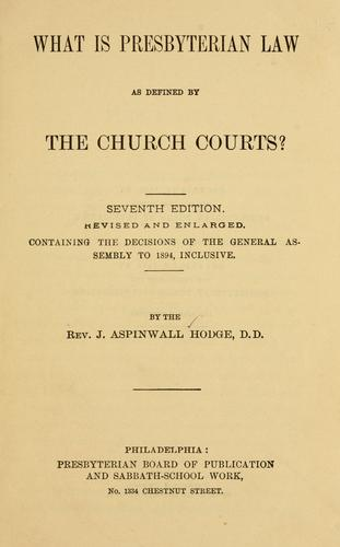 What is Presbyterian law as defined by the church courts?