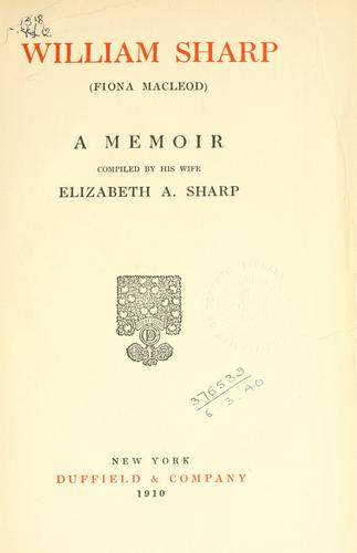 Download William Sharp (Fiona Macleod) a memoir.