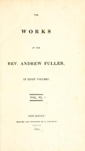 The works of the Rev. Andrew Fuller.
