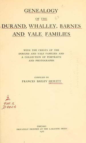 Genealogy of the Durand, Whalley, Barnes and Yale families by Frances Bailey Hewitt