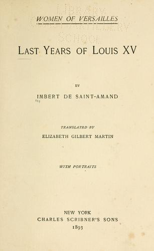 The last years of Louis XV by Arthur Léon Imbert de Saint-Amand