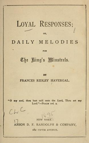Loyal responses, or, Daily melodies for the king's minstrels.