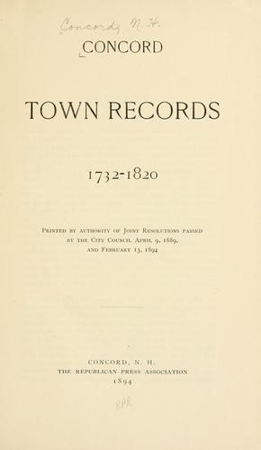 Concord town records, 1732-1820 by Concord (N.H.)