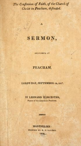 The Confession of faith, of the Church of Christ in Peacham, defended.