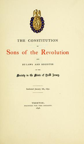 Download The constitution of Sons of the Revolution, and by-laws and register of the Society in the State of New Jersey.