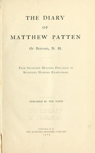 The diary of Matthew Patten of Bedford, N.H by Matthew Patten