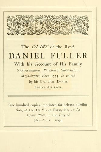 The diary of the Revd. Daniel Fuller with his account of his family & other matters by Daniel Fuller