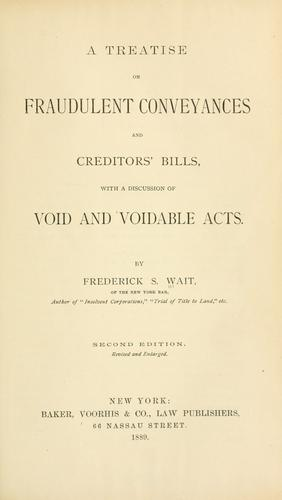 A treatise on fraudulent conveyances and creditors' bills by Frederick S. Wait