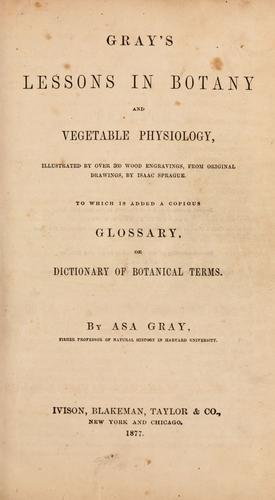 Download Gray's Lessons in botany and vegetable physiology