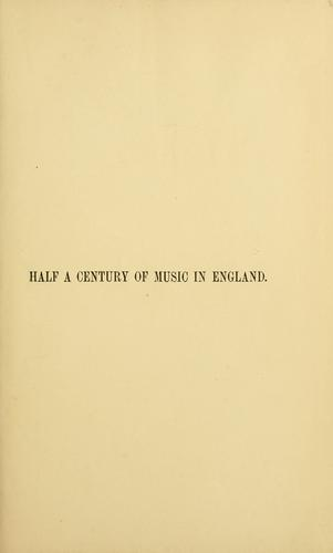 Download Half a century of music in England, 1837-1887.
