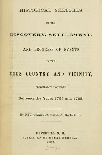 Download Historical sketches of the discovery, settlement, and progress of events in the Coos country and vicinity