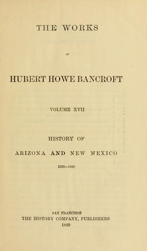 Download History of Arizona and New Mexico, 1530-1888.