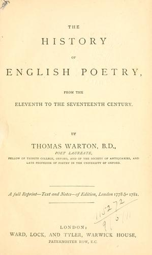 History of English poetry from the twelfth to the close of the sixteenth century.
