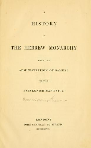 Download A history of the Hebrew monarchy, from the administration of Samuel to the Babylonish captivity.