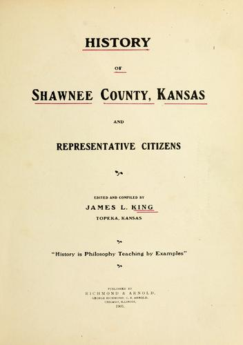 History of Shawnee County, Kansas, and representative citizens by James Levi King