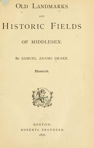 Download Old landmarks and historic fields of Middlesex.