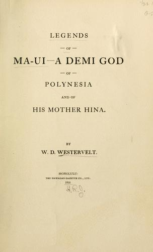 Download Legends of Ma-ui — a demi god of Polynesia, and of his mother Hina.