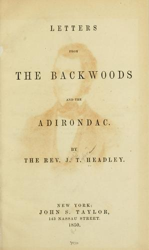 Letters from the backwoods and the Adirondac by Joel Tyler Headley