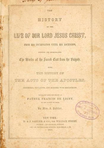 The history of the life of our Lord Jesus Christ