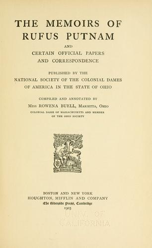 Download The memoirs of Rufus Putnam and certain official papers and correspondence