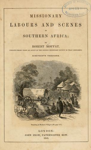 Missionary labours and scenes in Southern Africa …