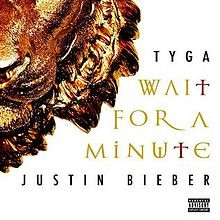 Wait for a Minute by Tyga  &   Justin Bieber