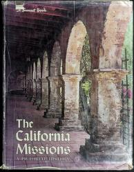 Cover of: The California missions | by the editorial staff of Sunset Books, supervising editor: Paul C. Johnson ; editor of Sunset Books Historical and Architectural Consultant: Harry Downie ; present-day photographs: John S. Weir ... [et al.]. ; book design: Adrian Wilson.