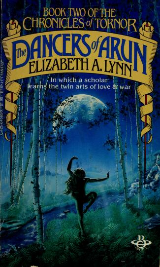 Cover of: The Dancers Of Arun (Book Two of the Chronicles of Tornor) | Elizabeth A. Lynn