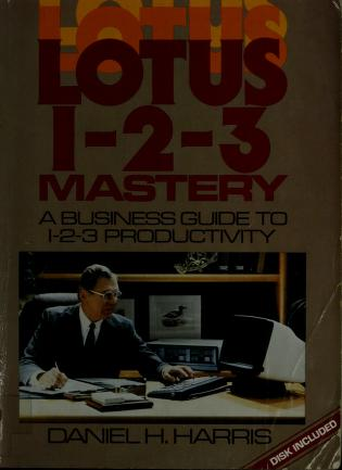 Cover of: Lotus 1-2-3 mastery | Daniel H. Harris