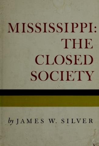 Cover of: Mississippi: the closed society   James W. Silver