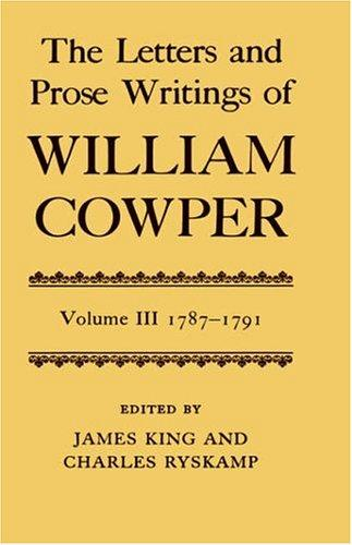 The Letters and Prose Writings of William Cowper: Volume 3 by William Cowper