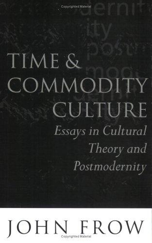 Time and commodity culture by John Frow