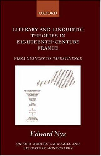 Literary and linguistic theories in eighteenth-century France by Edward Nye