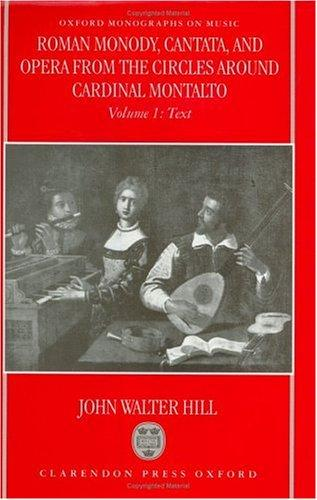 Roman monody, cantata and opera from the circles around Cardinal Montalto by John Walter Hill