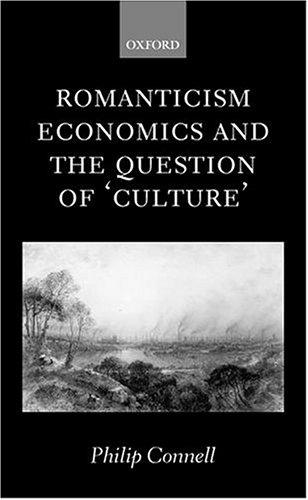 Romanticism, economics, and the question of 'culture' by Philip Connell