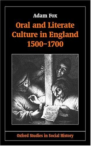 Oral and literate culture in England, 1500-1700 by Fox, Adam