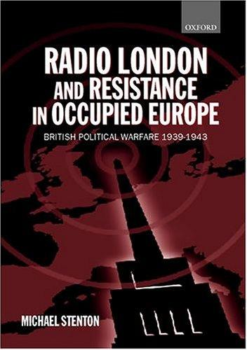 Radio London and resistance in occupied Europe by Michael Stenton